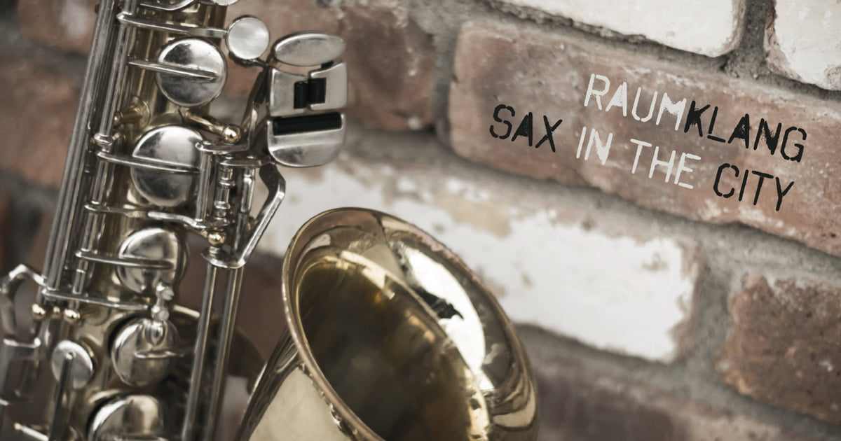 RAUMKLANG: SAX IN THE CITY